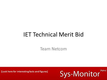 IET Technical Merit Bid Team Netcom [Look here for interesting facts and figures]