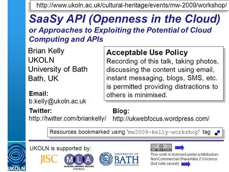 A centre of expertise in digital information managementwww.ukoln.ac.uk SaaSy API (Openness in the Cloud) or Approaches to Exploiting the Potential of Cloud.