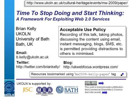 A centre of expertise in digital information managementwww.ukoln.ac.uk Time To Stop Doing and Start Thinking: A Framework For Exploiting Web 2.0 Services.