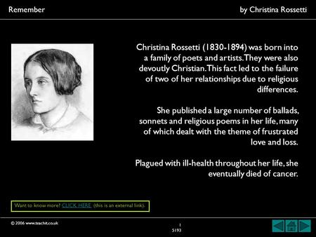 © 2006 www.teachit.co.uk Remember by Christina Rossetti 1 5193 Christina Rossetti (1830-1894) was born into a family of poets and artists. They were also.
