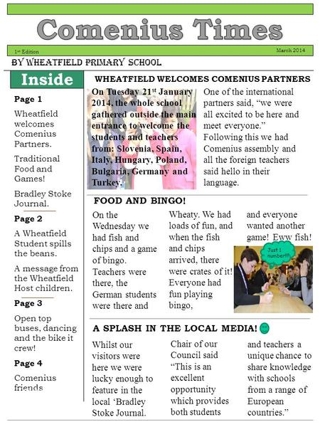 By Wheatfield Primary School March 2014 Page 1 Wheatfield welcomes Comenius Partners. Traditional Food and Games! Bradley Stoke Journal. Page 2 A Wheatfield.