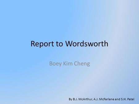 report to wordsworth Report to wordsworth there are several examples of the poem's central theme in wordsworth's sonnets, as he was a keen lover of nature boey kim cheng therefore responds with a sonnet but chooses the shakespearean form of three quatrains with a final rhyming couplet as opposed to wordsworth's prefered petrarchan form 1 look at the quotations below from three of wordsworth.