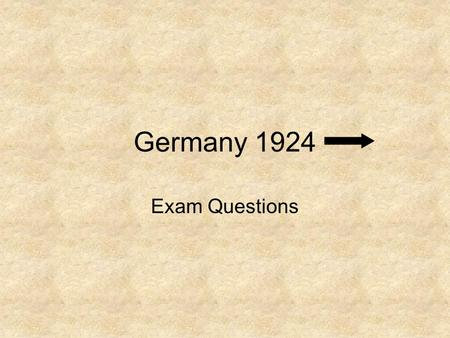 Germany 1924 Exam Questions. Source A is from a modern GCSE textbook. Source A As soon as he was released from prison, Hitler set about rebuilding the.