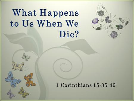 7 What Happens to Us When We Die?. The Great Truths:
