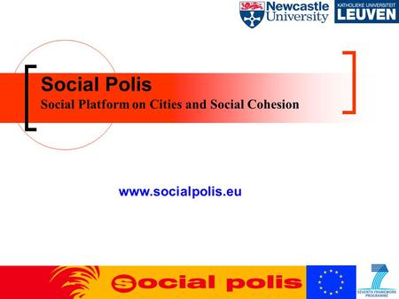 Social Polis Social Platform on Cities and Social Cohesion www.socialpolis.eu.