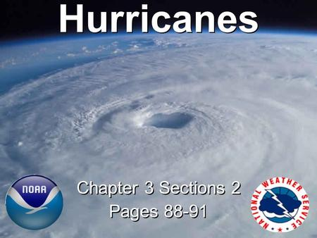Hurricanes Chapter 3 Sections 2 Pages 88-91 Chapter 3 Sections 2 Pages 88-91.