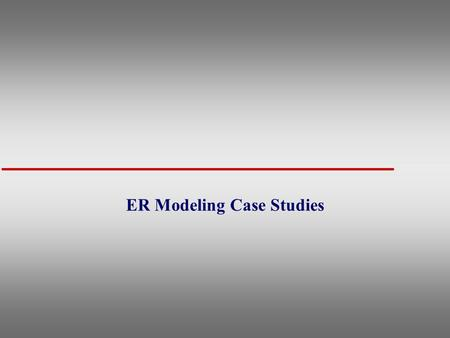 ER Modeling Case Studies. 2 BanksDatabase :ER Case Study u Consider the following set of requirements for a Bank database that is used to keep track of.