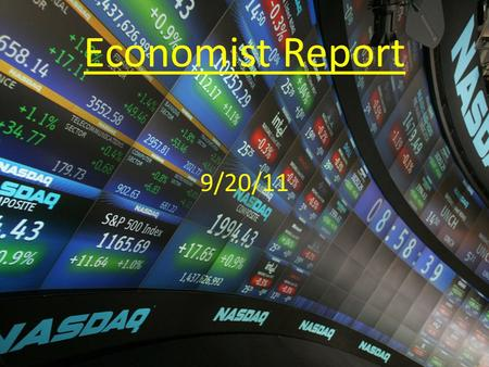 Economist Report 9/20/11. Economic Indicators Recap.