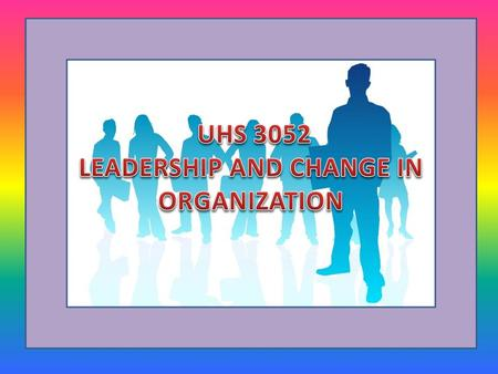 PRESENTER : ABSTRACT In this topic, leadership and change in organization is one of most important in organization. It is much more difficult to change.
