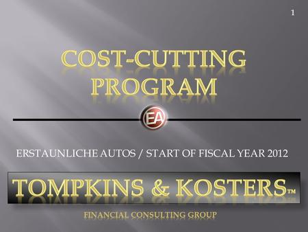 ERSTAUNLICHE AUTOS / START OF FISCAL YEAR 2012 ______________ 1.