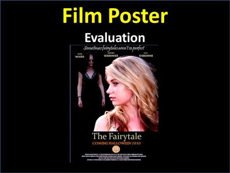 Film Poster Evaluation. Researching into other Film Posters: Common interest in all three of these posters consists of the main two characters Layout.