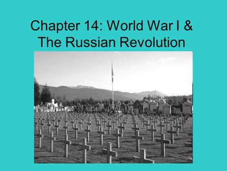 Chapter 14: World War I & The Russian Revolution.