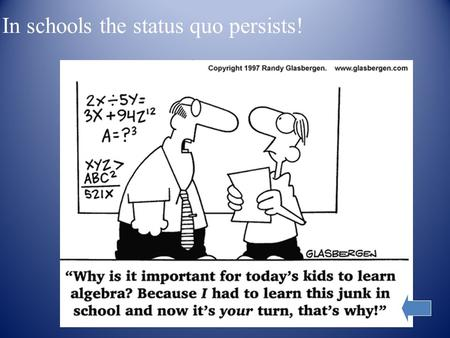 In schools the status quo persists!. ???? Why Rigor and Relevance ???? Changing Nature of Work --‐ ‑ Technology Global Competition --‐ ‑ It's a Flat World.