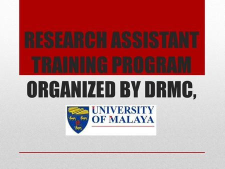 RESEARCH ASSISTANT TRAINING PROGRAM ORGANIZED BY DRMC,