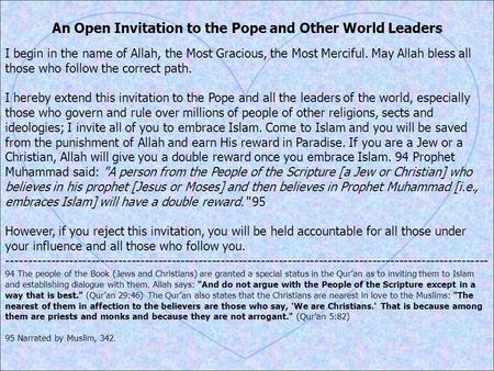 An Open Invitation to the Pope and Other World Leaders I begin in the name of Allah, the Most Gracious, the Most Merciful. May Allah bless all those who.