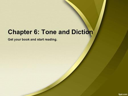 Chapter 6: Tone and Diction Get your book and start reading.