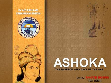 ASHOKA -- THE GREAT INDIAN EMPEROR. - ppt video online ...