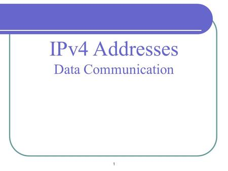 1 IPv4 Addresses Data Communication. TCP/IP Protocol Suite2 INTRODUCTION  The identifier used in the IP layer of the TCP/IP protocol suite to identify.