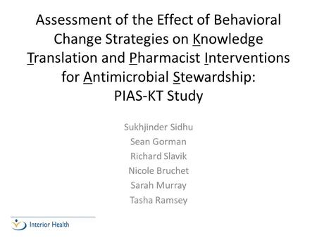 Assessment of the Effect of Behavioral Change Strategies on Knowledge Translation and Pharmacist Interventions for Antimicrobial Stewardship: PIAS-KT Study.