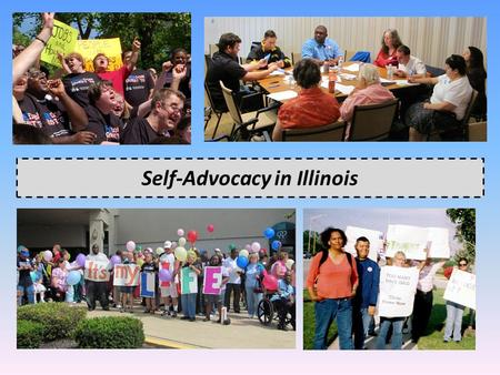 Self-Advocacy in Illinois. #1 National Recommendation: Key Points (summary): -Fund self-advocacy demonstration pilots With support of the DD network Look.
