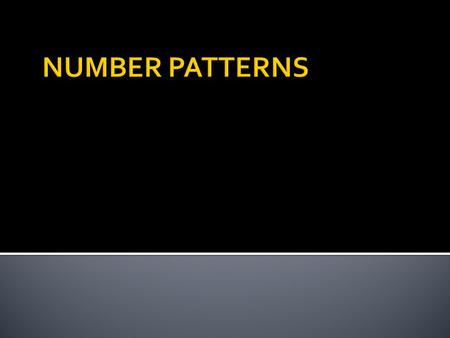 1, 3, 5, 7, 9, … + 2 TermNumbersPattern of Numbers The n-order for the pattern of odd numbers is 2n – 1, for n is natural numbers 1 2 3 4 n 1 3 5 7 ?