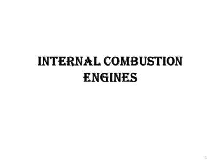 INTERNAL COMBUSTION ENGINES 1. Performance parameters: Engine performance is an indication of the degree of success with which it does its assigned job.