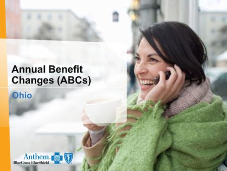 Annual Benefit Changes (ABCs) Ohio. 22 Agenda 2  Back ground on changes  Review of portfolio changes  Selling Strategy  Communication dates  Consultative.