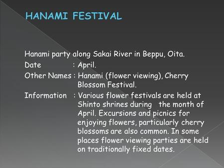 Hanami party along Sakai River in Beppu, Oita. Date: April. Other Names : Hanami (flower viewing), Cherry Blossom Festival. Information : Various flower.