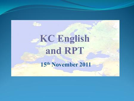 KC English and RPT 15 th November 2011. Where we are Cornwall.