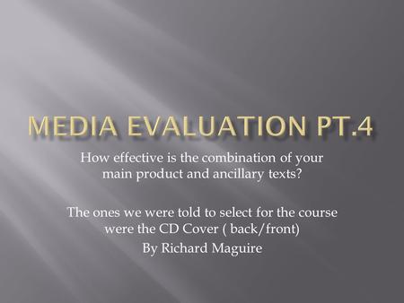 How effective is the combination of your main product and ancillary texts? The ones we were told to select for the course were the CD Cover ( back/front)