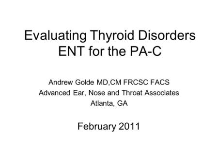 Evaluating Thyroid Disorders ENT for the PA-C