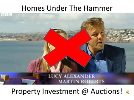 Property Investment @ Auctions! Homes Under The Hammer Property Investment @ Auctions!