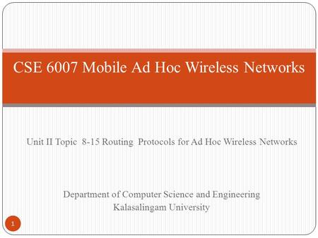 CSE 6007 Mobile Ad Hoc Wireless Networks