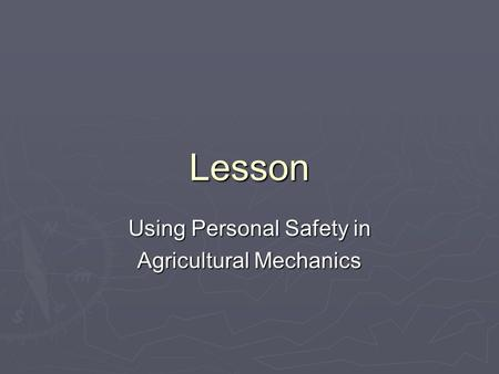 Using Personal Safety in Agricultural Mechanics