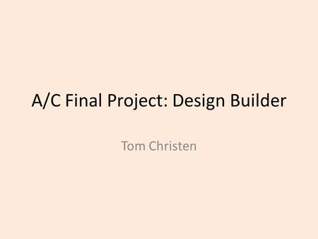 A/C Final Project: Design Builder