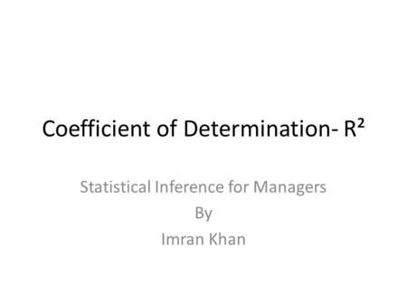 Coefficient of Determination- R²
