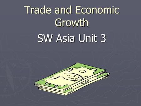 Trade and Economic Growth SW Asia Unit 3. Voluntary Trade Factors involved in Voluntary Trade 1. Specialization 2. Trade Barriers 3. Currency Exchange.