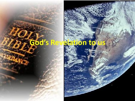 "God's Revelation to us. General Revelation Review of general and special revelation. In regards to general revelation, Psalm 19:1-4 declares, ""The heavens."
