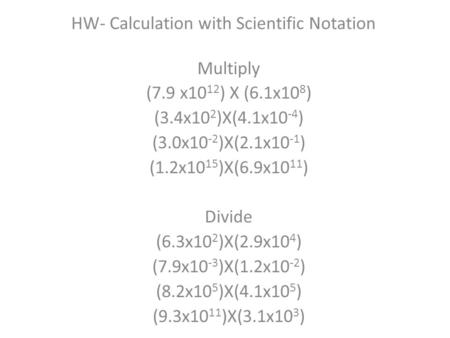 HW- Calculation with Scientific Notation