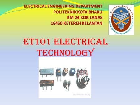 ET1O1 ELECTRICAL TECHNOLOGY
