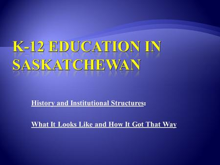 History and Institutional Structures : What It Looks Like and How It Got That Way.
