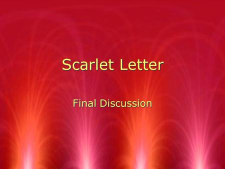 Scarlet Letter Final Discussion.