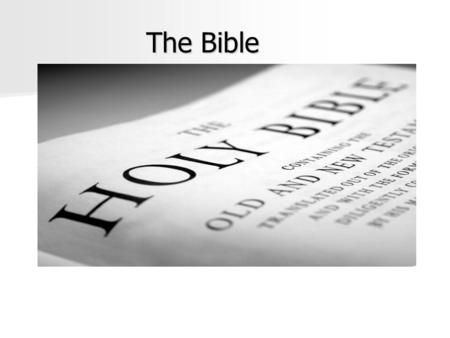 The Bible. What is the Bible? A. The Bible or Sacred Scripture is the written, ___________________, Word of God. A. The Bible or Sacred Scripture is the.