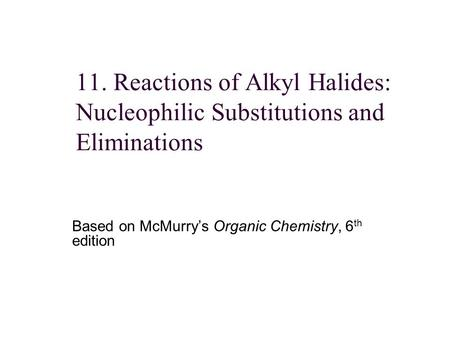 Based on McMurry's Organic Chemistry, 6th edition