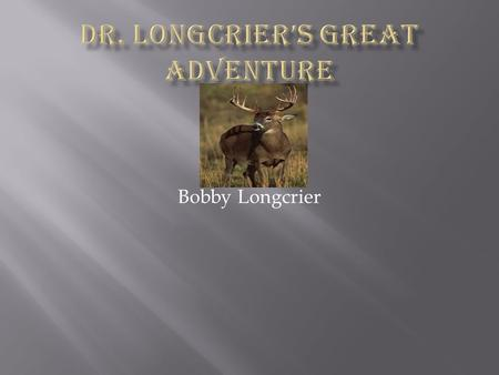 Bobby Longcrier.  It was a cold cloudy day on September 4, 1972. Dr. Longcrier was headed through the Rocky Mountains.