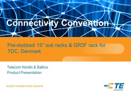 "Telecom Nordic & Baltics Product Presentation Connectivity Convention Pre-stubbed 15"" sub racks & GR3F rack for TDC, Denmark."