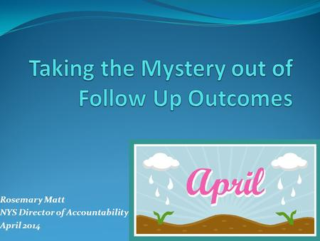 Rosemary Matt NYS Director of Accountability April 2014.