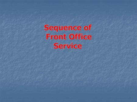 Sequence of Front Office Service.