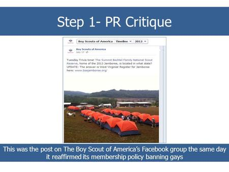 Step 1 – PR Critique Step 1- PR Critique This was the post on The Boy Scout of America's Facebook group the same day it reaffirmed its membership policy.
