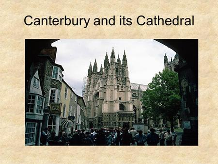 Canterbury and its Cathedral. The murder of Becket (1170)